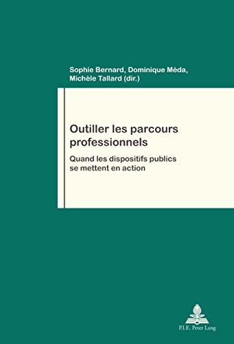 Outiller les parcours professionnels: Quand les dispositifs publics se mettent en action (Travail et Société / Work and Society t. 81)