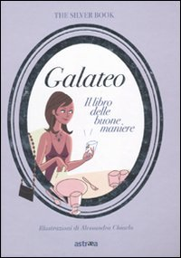 Galateo. Il libro delle buone maniere