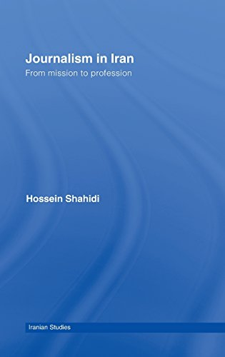 Journalism in Iran: From Mission to Profession (Iranian Studies)