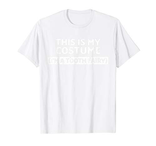Minute Kostüm Last Fee - I'm a Tooth Fairy Funny Halloween Costume Gift T-Shirt