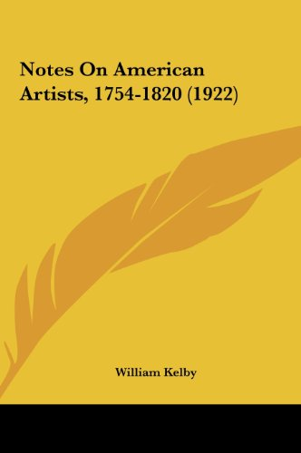 Notes on American Artists, 1754-1820 (1922)