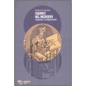 Squarci nel Medioevo. Tradizione e sperimentazioni