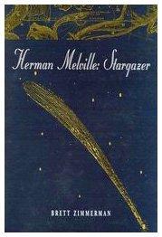Herman Melville: Stargazer by Brett Zimmerman (1998-06-01)