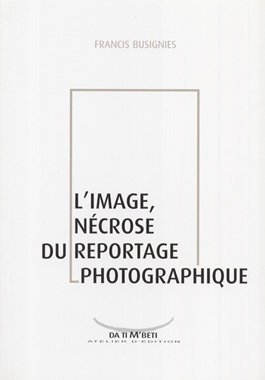 L'image, nécrose du reportage photographique
