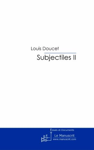 Subjectiles II: Essais critiques par Louis Doucet