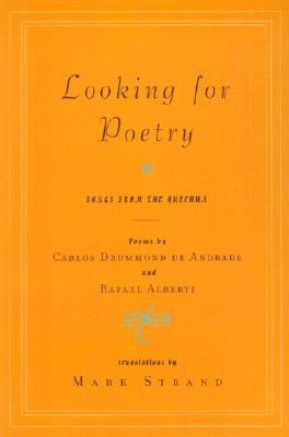 [(Looking for Poetry: Poems by Carlos Drummond de Andrade and Rafael Alberti and Songs from the Quechua)] [Author: Carlos Drummond de Andrade] published on (February, 2002)