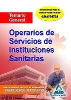 Operarios De Servicios De Instituciones Sanitarias. Temario General