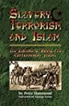 Slavery, Terrorism and Islam: The His...