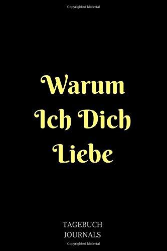 Warum Ich Dich Liebe: Notizbuch, Linierte Seiten, 6×9 Inch, Warum Ich Dich Liebe