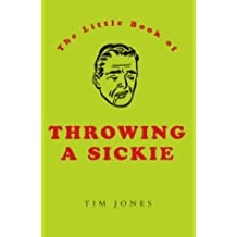 Throwing a Sickie (PB) (Little Book Of... (Boxtree)) by Tim Jones (2004-07-02)