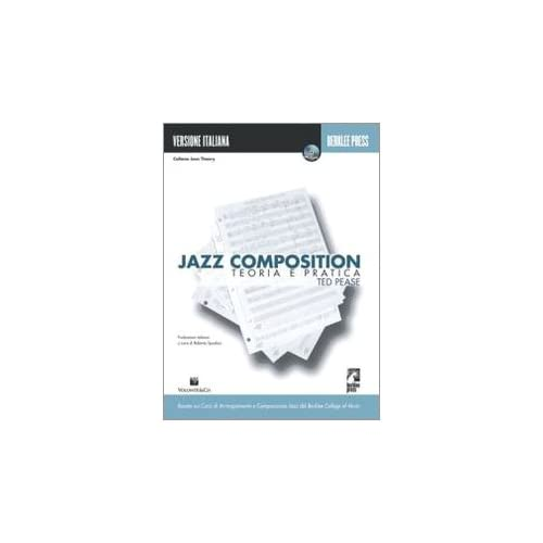 Jazz Composition. Teoria E Pratica. Con Cd Audio