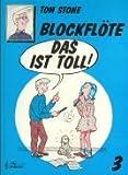 BLOCKFLOETE DAS IST TOLL 3 - arrangiert für Blockflöte [Noten / Sheetmusic] Komponist: STONE TOM