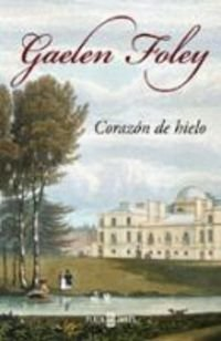 Descargar Libro Corazon de hielo (Narrativa-Novela Femenina) de Gaelen Foley