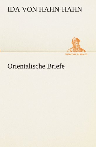 Orientalische Briefe (TREDITION CLASSICS)