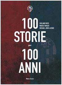 Cento storie per 100 anni (Inchiostro rossoblù)