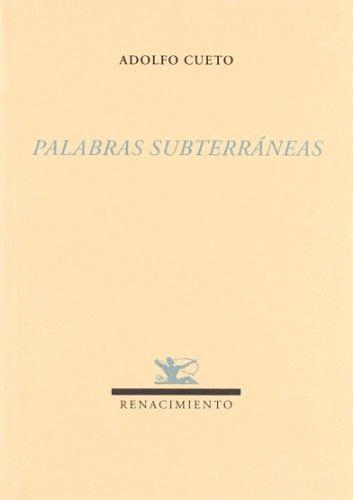 Palabras Subterraneas (Renacimiento) por Adolfo Cueto Sánchez