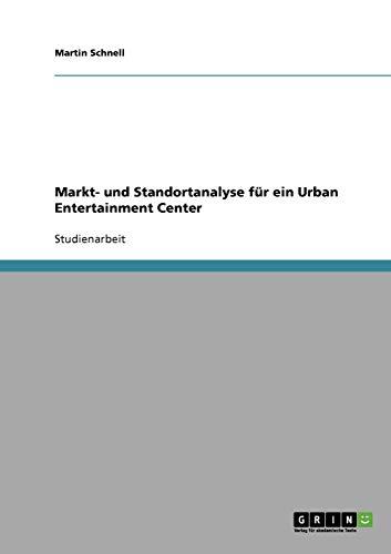 Markt- und Standortanalyse für ein Urban Entertainment Center