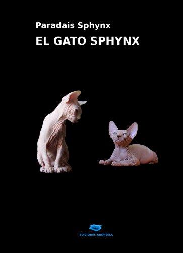 Libro sobre el gato raza sphynx, también conocido como gato esfinge o egipcio: conoce sus cuidados, reproducción, comportamiento, salud, orígenes, etc. Se trata de un manual práctico para despejar las dudas que el lector pueda plantearse sobre este p...