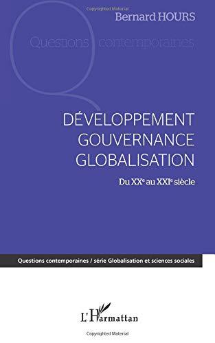 Developpement gouvernance globalisation du xxe au xxie siecle