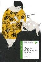 Cuentos de la abuela Amelia (Ala delta (Serie Verde)) por Ana Alcolea Serrano