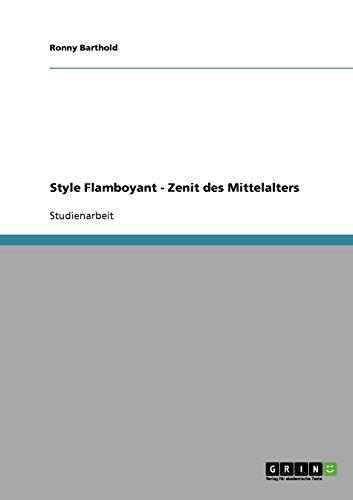 Style Flamboyant - Zenit des Mittelalters