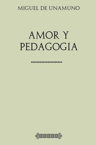 Antología Miguel de Unamuno: Amor y Pedagogía (con notas) por Miguel de Unamuno