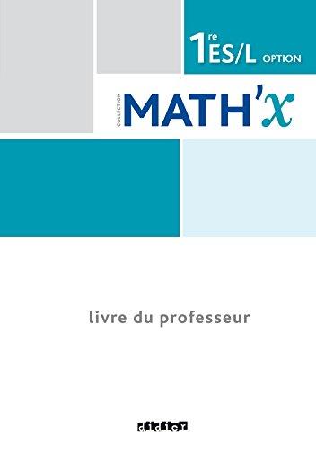Math'x 1re ES/L (éd.2015) - Guide pédagogique - version papier