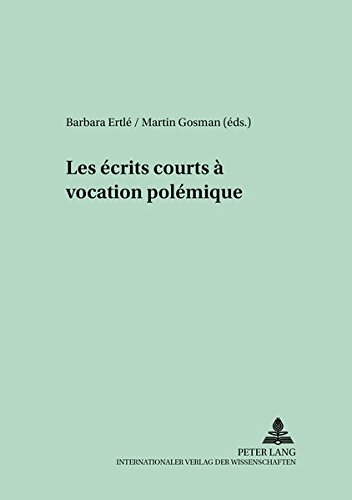Les écrits courts à vocation polémique (Medieval to Early Modern Culture / Kultureller Wandel vom Mittelalter zur Frühen Neuzeit, Band 9)