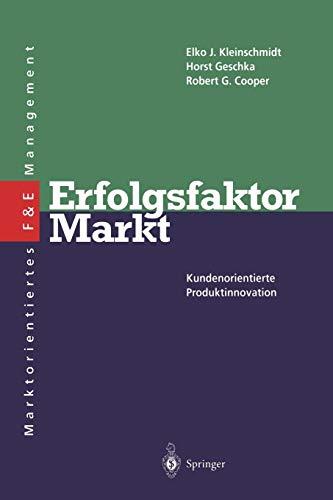Erfolgsfaktor Markt: Kundenorientierte Produktinnovation (Innovations- und Technologiemanagement)