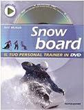 Scarica Libro Snowboard Ediz illustrata Con DVD (PDF,EPUB,MOBI) Online Italiano Gratis