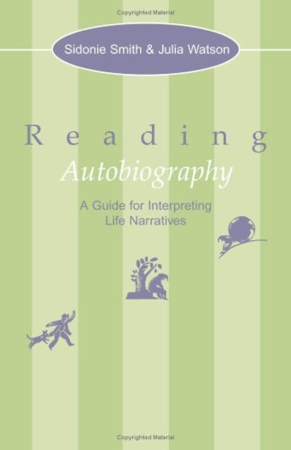 Reading Autobiography: A Guide for Interpreting Life Narratives (English Edition)
