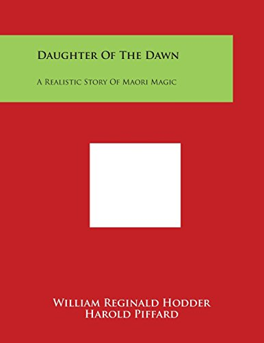Daughter of the Dawn: A Realistic Story of Maori Magic