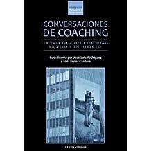 Conversaciones de Coaching: La Práctica del Coaching en Vivo Y en Directo (Estudios, Band 157)
