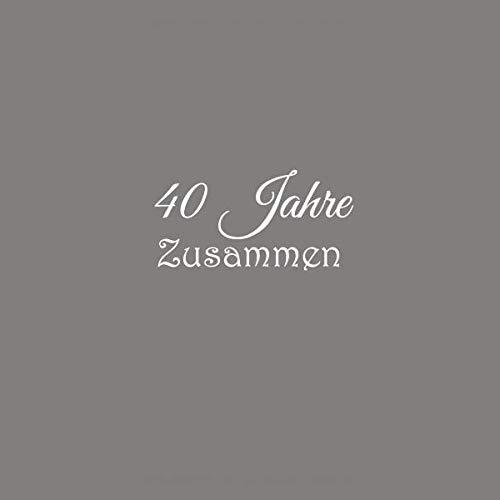 ästebuch 40 Jahre Zusammen Rubinhochzeit Gäste buch hochzeitstag Hochzeit party ideen geschenkideen deko dekoration geschenke frau ... rubin hochzeit Gäste buch, Band 2) ()