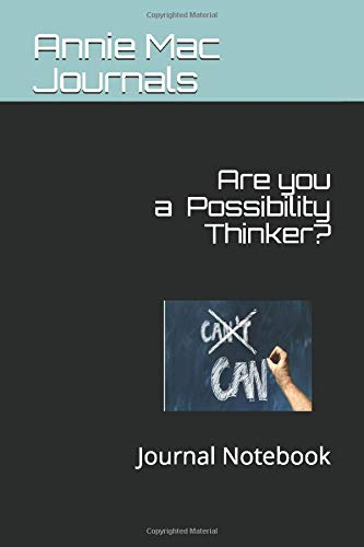 Are you are Possibility Thinker?: Journal Notebook (Glass Half Full Series, Band 1012) -