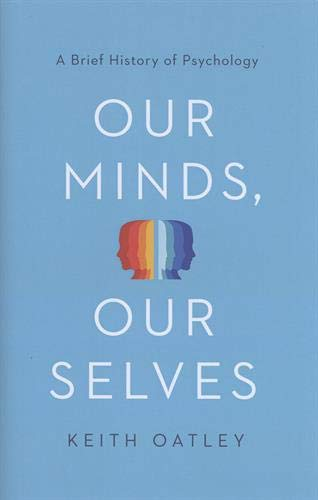 Our Minds, Our Selves : A Brief History of Psychology par Keith Oatley