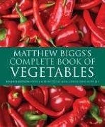 Complete Book of Vegetables by Matthew Biggs (2009-01-22)