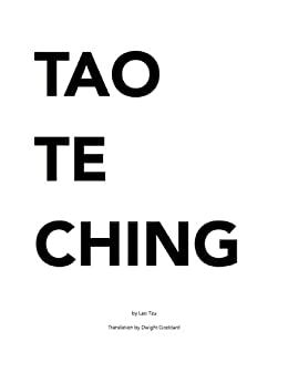 Tao Te Ching: (1919 Translation by Dwight Goddard) by [Lao Tzu]
