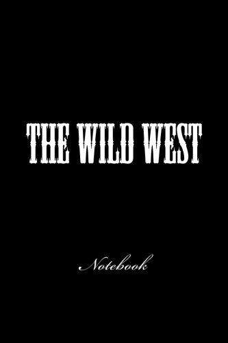 The Wild West: Notebook, 150 lined pages, softcover, 6 x 9 por Wild Pages Press