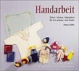 Handarbeit: Nähen, Sticken, Schneidern für Erwachsene und Kinder
