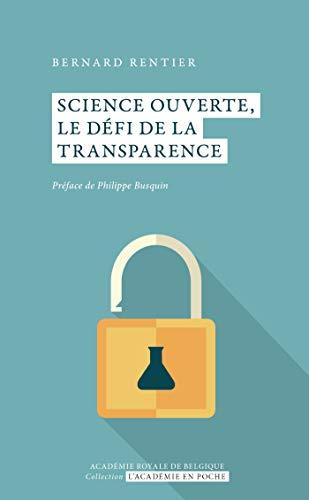 Couverture du livre Science ouverte, le défi de la transparence (L'Académie en poche)