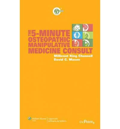 [(The 5-minute Osteopathic Manipulative Medicine Consult)] [Author: Millicent King Channell] published on (October, 2008)