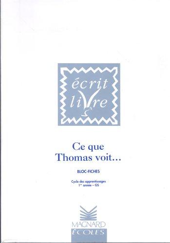 Blocs fiches : Ce que Thomas voit. Grande section par Cayré, Garcia, de la Cruz, Fijalkow