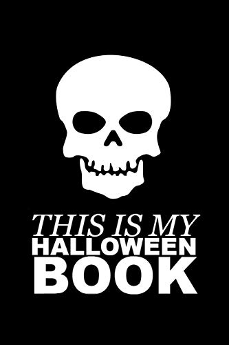 This Is My Halloween Book: White Skull Writing Journal Lined, Diary, Notebook for Men & Women