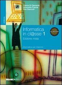 Informatica in cl@sse. Per gli Ist. tecnici. Con espansione online: 1