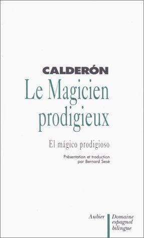 Le Magicien prodigieux - El Mágico prodigioso, édition bilingue (espagnol/français)