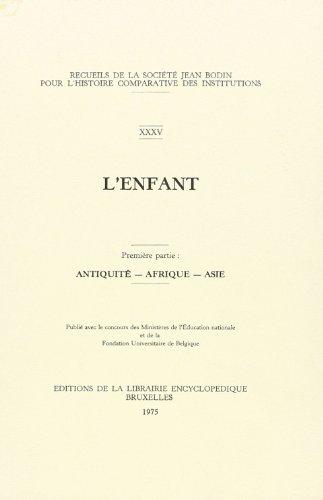 Recueils de la Société Jean Bodin - XXXV - L'enfant - Partie 1 : Antiquité - Afrique - Asie