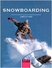 Snowboarding (Guide sport Calderini) por Christof Weiss