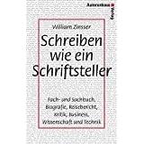 Schreiben wie ein Schriftsteller- Fach- und Sachbuch, Biografie, Reisebericht, Kritik, Business, Wissenschaft und Technik