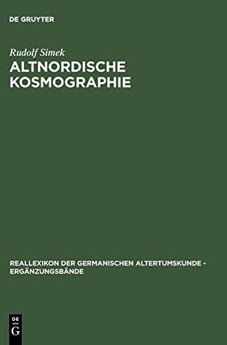 Altnordische Kosmographie: Studien und Quellen zu Weltbild und Weltbeschreibung in Norwegen und Island vom 12. bis zum 14. Jahrhundert: Erganzungsban ... Altertumskunde - Ergänzungsbände, Band 4)